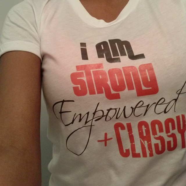 #UpgradingMyself: I Am Strong, Empowered, & Classy